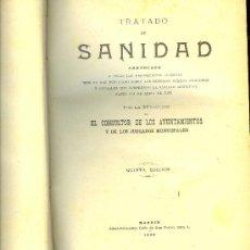 Libros antiguos: MEDICINA. TRATADO DE LA SANIDAD. 5ª ED. POR LA REDACCION DE EL CONSULTOR DE LOS AYUNTAMIENTOS. 1930. Lote 13064522