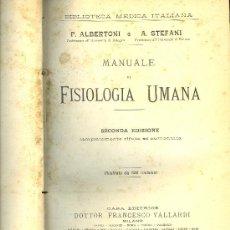 Libros antiguos: MEDICINA. FISIOLOGIA UMANA. P. ALBERTONI E A. STEFANI.2ª ED. EDT. FRANCESCO VALLARDI. Lote 12850939