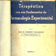 Libros antiguos: MEDICINA. FARMACOLOGIA EXPERIMENTAL POR L. VELAZQUEZ. 5ªED. 2 TOMOS.EDITORIAL CIENTIFICO MEDICA 1950. Lote 13064523
