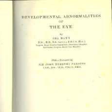 Libros antiguos: MEDICINA. DEVELOOMENTAL ABNORMALITIES OF THE EYE BY IDA MANN. CAMBRIDGE AT THE UNIVERSITY PRESS 1937. Lote 18238128
