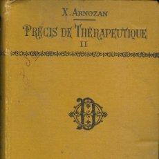 Libros antiguos: MEDICINA. PRECIS DE THERAPEUTIQUE PAR X. ARNOZAN TOMO 2º. OCTAVE DOIN 1902. COLECTION TESTUT. Lote 10661775