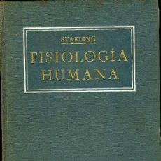 Libros antiguos: MEDICINA. FISIOLOGIA HUMANA POR E.H. STARLING. TOMO 1º. EDITORIAL PUBUL 1927.TRADUCCION 4ªED.. Lote 10662095
