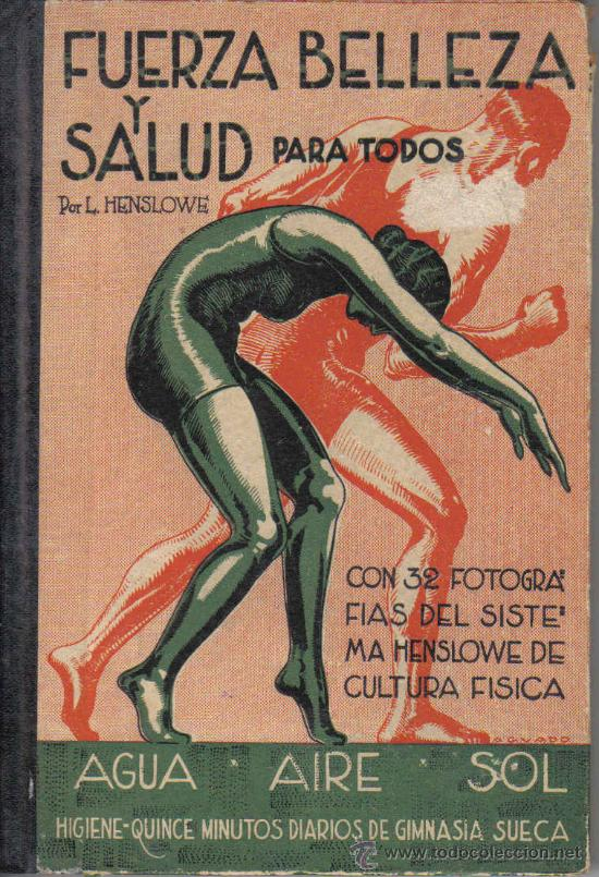 FUERZA, BELLEZA Y SALUD (Libros Antiguos, Raros y Curiosos - Ciencias, Manuales y Oficios - Medicina, Farmacia y Salud)