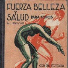 Libros antiguos: FUERZA, BELLEZA Y SALUD. Lote 26200070
