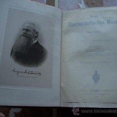 Libros antiguos: MANUAL DE FARMACIA EN ALEMAN DE 1909 CON GRABADOS NEUES PHARMACEUTISCHES MANUAL. UNTER BEIHILFE . Lote 27445859