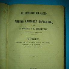 Libros antiguos: MEDICINA - TRATAMIENTO DEL CROUP O ANGINA LARINGEA DIFTERICA MADRID 1863. Lote 26656617