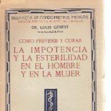 Libros antiguos: LA IMPOTENCIA Y LA ESTERILIDAD EN EL HOMBRE Y EN LA MUJER (MADRID, HACIA 1935). Lote 22488328