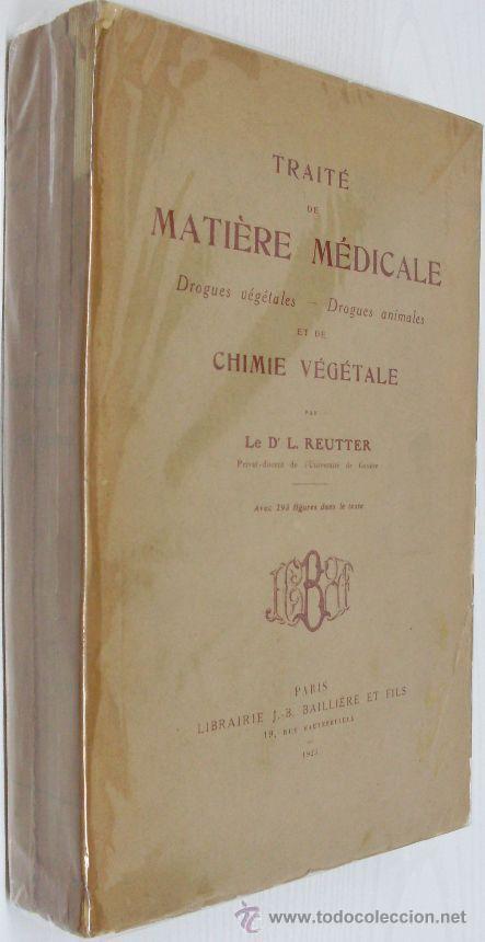 TRAITÉ DE MATIÈRE MÉDICALE. L. REUTTER. MATERIA FARMACÉUTICA VEGETAL ANIMAL. DROGAS SIMPLES. (Libros Antiguos, Raros y Curiosos - Ciencias, Manuales y Oficios - Medicina, Farmacia y Salud)