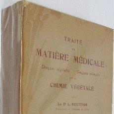 Libros antiguos: TRAITÉ DE MATIÈRE MÉDICALE. L. REUTTER. MATERIA FARMACÉUTICA VEGETAL ANIMAL. DROGAS SIMPLES.. Lote 13286686