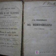 Libros antiguos: GUÍA INDISPENSABLE DEL MÉDICO-CIRUJANO CIVIL Y MILITAR. CORRE (A.) Y BERNARD (H.). Lote 22084708