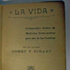 Libros antiguos: LA VIDA. COMPENDIO CLÍNICO DE MEDICINA HOMEOPÁTICA PARA USO DE LAS FAMILIAS. DR. COMET Y PINART. Lote 16192389