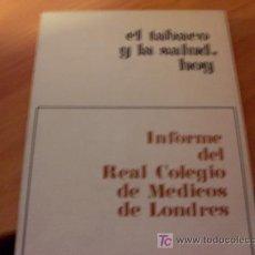 Libros antiguos: EL TABACO Y LA SALUD HOY . INFORME REAL DE COLEGIO DE MEDICOS DE LONDRES. Lote 16909805