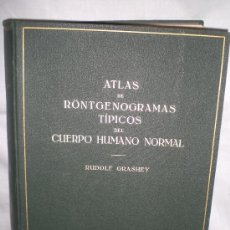 Libros antiguos: 0663- RÖNTGENOGRAMAS TIPICOS DEL CUERPO HUMANO NORMAL. EDIT. LABOR. AUTOR: RUDOLF GRASHEY 1930. Lote 17089431