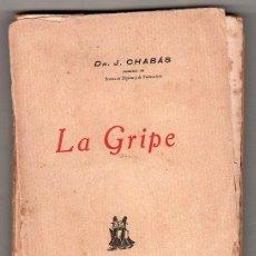 Libros antiguos: LA GRIPE POR EL DR. J. CHABAS. JAVIER MORATA EDITOR. MADRID 1929. Lote 17928509
