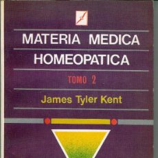 Libros antiguos: MATERIA MÉDICA HOMEOPÁTICA. DOS TOMOS (KENT, JAMES TYLER). Lote 71564406