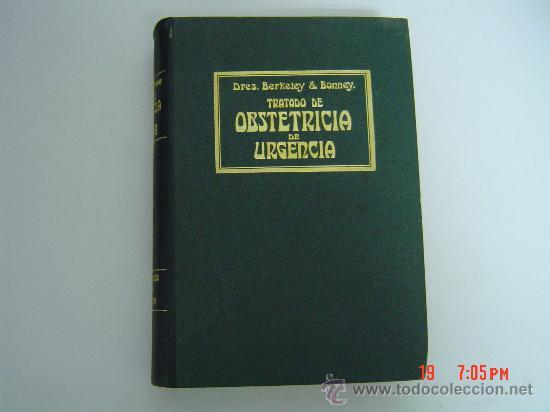 TRATADO DE OBSTETRICIA DE URGENCIA -DRES- BERKLEY & BONNEY AÑO 1917 BARCELONA 886 PAG 296 GRABADOS (Libros Antiguos, Raros y Curiosos - Ciencias, Manuales y Oficios - Medicina, Farmacia y Salud)