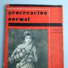 Libros antiguos: PROCREACIÓN NORMAL TEMAS SEXUALES A MARTÍN DE LUCENAY EDITORIAL FÉNIX 1933. Lote 18033754