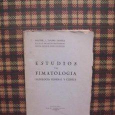 Libros antiguos: FIMATOLOGÍA - 1929 - DR. J. VALDÉS LAMBEA - ED. MANUEL MARÍN. Lote 18317421