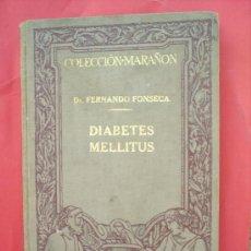 Libros antiguos: COLECCION MARAÑON , DIABETES MELLITUS , DR. FERNANDO FONSECA ,1930 VER FOTOS DEL INDICE. Lote 18569515