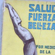 Libros antiguos: SALUD, FUERZA, BELLEZA POR MEDIO DE LA GIMNASIA SUECA. DR. SAIMBRAUM. Lote 19037802