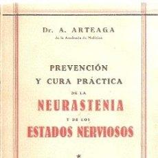 Libros antiguos: PREVENCIÓN Y CURA PRÁCTICA DE LA NEURASTENIA Y DE LOS ESTADOS NERVIOSOS /// ALFONSO ARTEAGA PEREIRA.. Lote 19546147