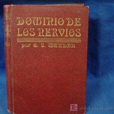 Libros antiguos: DOMINIO DE LOS NERVIOS. ORISON SWETT MARDEN. ANTONIO ROCH EDITOR 1920?. Lote 27377844