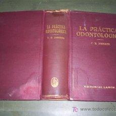 Libros antiguos: LA PRÁCTICA ODONTOLÓGICA C. N. JOHNSON LABOR 1930 RM44562. Lote 25517080