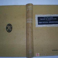 Libros antiguos: TRATADO DE ESTOMATOLOGÍA IV DENTISTERÍA OPERATORIA GAILLARD Y NOGUÉ PUBUL 1928 RM44143. Lote 23349519