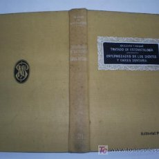 Libros antiguos: TRATADO DE ESTOMATOLOGÍA III ENFERMEDADES DE LOS DIENTES Y CARIES DENTARIA GAILLARD Y NOGUÉ RM44142. Lote 23349520