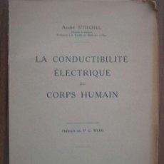 Libros antiguos: LA CONDUCTIBILITÉ ÉLECTRIQUE DU CORPS HUMAIN. STROHL, ANDRÉ. 1925. MASSON ET CIA. Lote 20751555