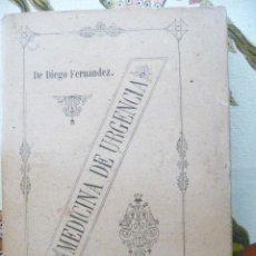 Libros antiguos: MEDICINA DE URGENCIA. ÁNGEL DE DIEGO FERNÁNDEZ. 1901. Lote 26223873