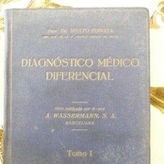 Libros antiguos: DIAGNOSTICO MEDICO DIFERENCIAL TOMO I. 1930. DR. A . FERRETA. Lote 26525729