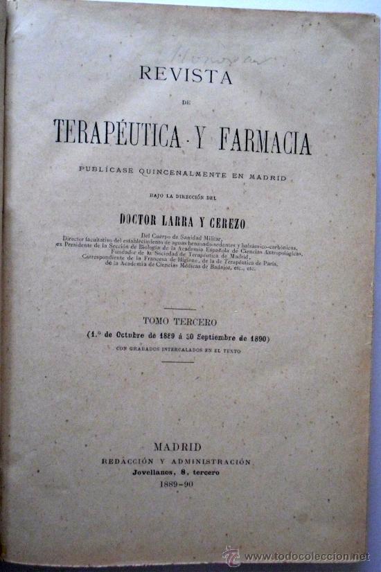 Libros antiguos: REVISTA DE TERAPEUTICA Y FARMACIA TOMOS TERCERO Y CUARTO EN UNO SOLO AÑOS 1889-90-91 - 300 + 261 PÁG - Foto 3 - 26777458