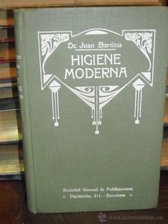 LA HIGIENE MODERNA (Libros Antiguos, Raros y Curiosos - Ciencias, Manuales y Oficios - Medicina, Farmacia y Salud)