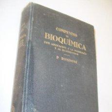 Libri antichi: COMPENDIO DE BIOQUÍMICA, CON APLICACIÓN A LA PATOLOGÍA Y DIAGNÓSTICO-1932-P. RONDONI. Lote 24090806
