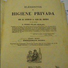 Libros antiguos: HIGIENE PRIVADA. 1870.CONSERVAR LA SALUD DEL INDIVIDUO. PEDRO FELIPE MONLAU.. Lote 27190458