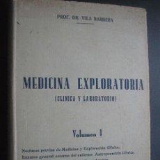 Libros antiguos - MEDICINA EXPLORATORIA (CLÍNICA Y LABORATORIO) Vol. 1. Dr. VILA BARBERÁ. 1932. - 24457695