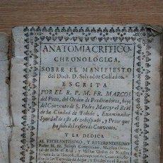 Libros antiguos: ANATOMÍA CRÍTICO-CHRONOLÓGICA, SOBRE EL MANIFIESTO DEL DOCT. D. SALVADOR COLLADOS.POZO ( MARCOS DEL). Lote 24405153