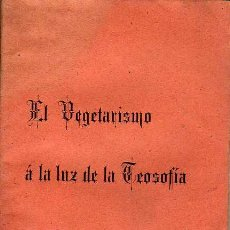 Libros antiguos: MINI LIBRO MUY INTERESANTE - EL VEGETARISMO A LA LUZ DE LA TEOSOFIA -ANNIE BESANT. Lote 24712053