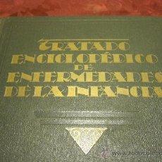 Libros antiguos: TRATADO ENCICLOPEDICO SORE ENFERMEDADES DE LA INFANCIA.. Lote 27134401