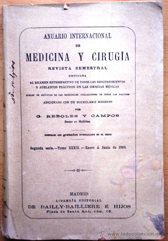 ANUARIO INTERNACIONAL DE MEDICINA Y CIRUGÍA - REVISTA SEMESTRAL - ENERO A JUNIO 1904 (Libros Antiguos, Raros y Curiosos - Ciencias, Manuales y Oficios - Medicina, Farmacia y Salud)