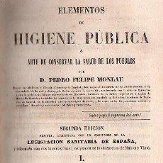Libros antiguos: ELEMENTOS DE HIGIENE PUBLICA 1862 - 3 TOMOS POR PEDRO FELIPE MONLAU. Lote 25900325