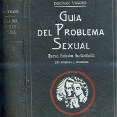 Libros antiguos: DOCTOR VANDER : GUÍA DEL PROBLEMA SEXUAL (1935) MEDICINA NATURAL. Lote 139921605