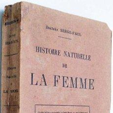 Libros antiguos: HISTORIA NATURAL DE LA MUJER. DR. SERGE PAUL. HISTOIRE NATURELLE DE LA FEMME. SEXUALIDAD. SEXOLOGIA.. Lote 26123901