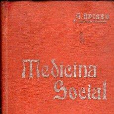 Libros antiguos: MEDICINA SOCIAL POR ALFREDO OPISSO - BARCELONA. Lote 26213013