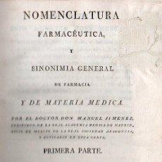 Libros antiguos: NOMENCLATURA FARMACEUTICA YSINONIMIA GENERAL DE FARMACIA POR MANUEL JIMENEZ 1826 - 2 TOMOS. Lote 26383372