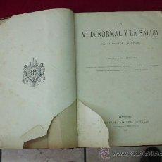 Libros antiguos: LA VIDA NORMAL Y LA SALUD, DR RENGADE 1886, 368 PÁGINAS, DAÑADO. ART-548-352. Lote 166308182