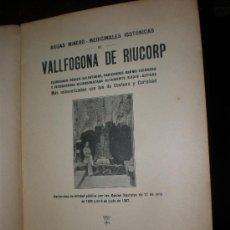 Libros antiguos: AGUAS MINERO MEDICINALES ISOTONICAS DE VALLFOGONA DE RIUCORP (BALNEARIOS- HIDROTERAPIA) 1925. Lote 15487758