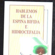 Libros antiguos: HABLEMOS DE LA ESPIBNA BIFIDA E HIDROCEFALIA - EDITADO EN CADIZ . Lote 27929914