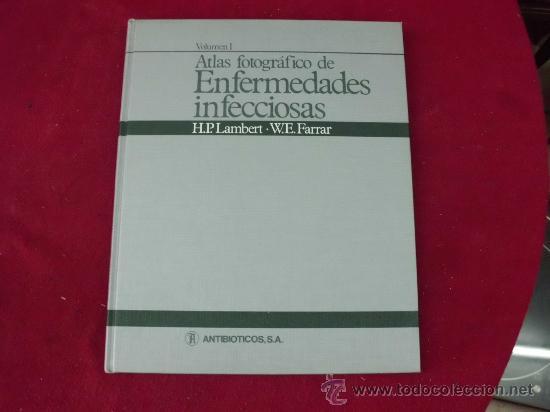 ATLAS FOTOGRÁFICO DE ENFERMEDADES INFECCIOSAS. 1984 H. P. LAMBERT Y W. E. WARRAR. V 1. L 265 (Libros Antiguos, Raros y Curiosos - Ciencias, Manuales y Oficios - Medicina, Farmacia y Salud)
